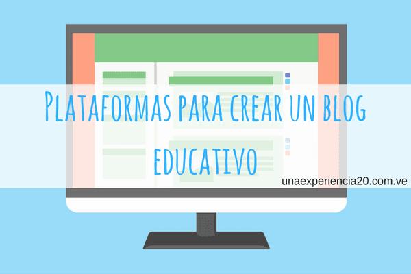 Platafromas para crear un blog educativo