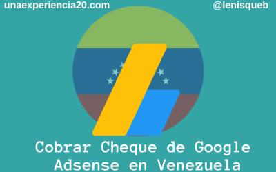 Cómo cobrar cheque de Google Adsense en Venezuela