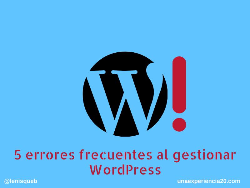 Los 5 errores más frecuentes al gestionar WordPress
